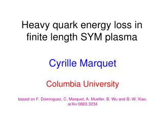 Heavy quark energy loss in finite length SYM plasma