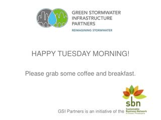 HAPPY TUESDAY MORNING! Please grab some coffee and breakfast.