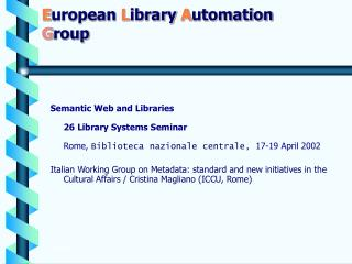 E uropean  L ibrary  A utomation G roup