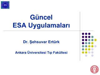 G üncel  ESA Uygulamaları