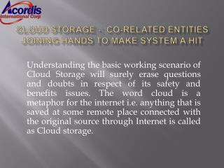 Cloud Storage -: Co-related Entities Joining Hands to Make S