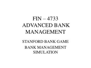 FIN � 4733   ADVANCED BANK MANAGEMENT