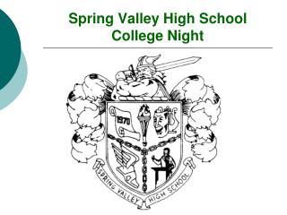 Spring Valley High School  College Night
