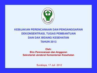 Oleh: Biro Perencanaan dan Anggaran Sekretariat Jenderal Kementerian Kesehatan