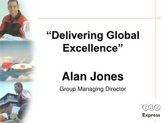�Delivering Global Excellence�