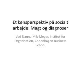 Et kønsperspektiv på socialt arbejde: Magt og diagnoser