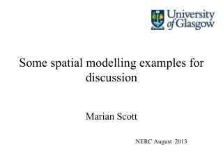 Some spatial modelling examples for discussion