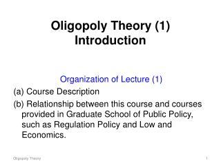 Oligopoly Theory (1) Introduction