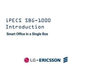 iPECS SBG-1000 Introduction