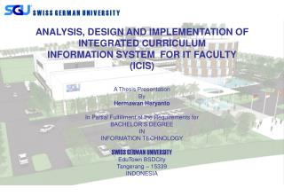 A Thesis Presentation  By Hermawan Haryanto  In Partial Fulfillment of the Requirements for
