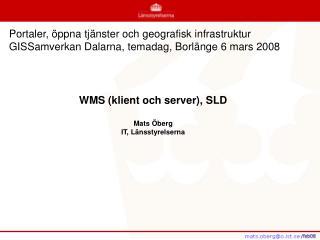 WMS (klient och server), SLD Mats Öberg IT, Länsstyrelserna