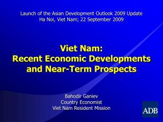 Viet Nam:  Recent Economic Developments and Near-Term Prospects