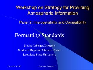 Formatting Standards Kevin Robbins, Director Southern Regional Climate Center