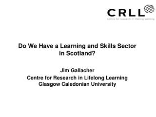Do We Have a Learning and Skills Sector in Scotland?