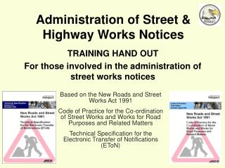 Administration of Street  Highway Works Notices