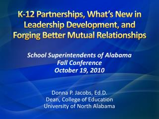 K-12 Partnerships, What's New in Leadership Development, and Forging Better Mutual Relationships