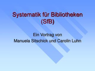Systematik für Bibliotheken (SfB)