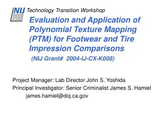 Evaluation and Application of Polynomial Texture Mapping PTM for Footwear and Tire Impression Comparisons  NIJ Grant  20