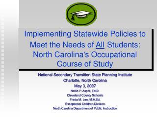 National Secondary Transition State Planning Institute Charlotte, North Carolina May 3, 2007