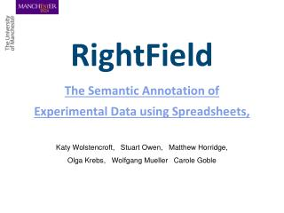 RightField The Semantic Annotation of Experimental Data using Spreadsheets,