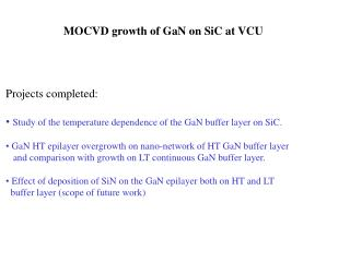 MOCVD growth of GaN on SiC at VCU