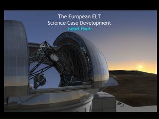 The European ELT Science Case Development Isobel Hook
