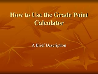 How to Use the Grade Point Calculator