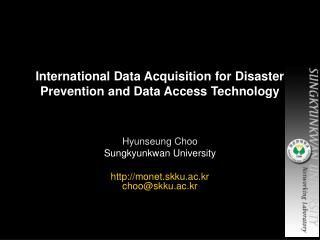 International Data Acquisition for Disaster Prevention and Data Access Technology