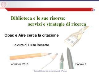 Biblioteca e le sue risorse:               servizi e strategie di ricerca