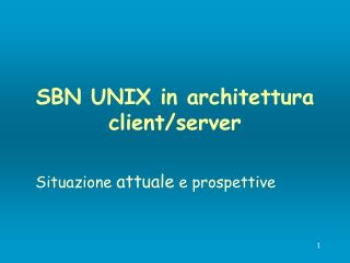 SBN UNIX in architettura client/server
