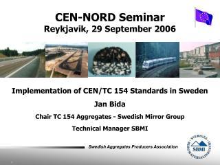 Implementation of CEN/TC 154 Standards in Sweden Jan Bida