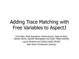 Adding Trace Matching with Free Variables to AspectJ