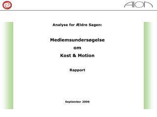 Analyse for Ældre Sagen: Medlemsundersøgelse  om  Kost & Motion Rapport September 2006
