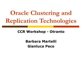 Oracle Clustering and Replication Technologies