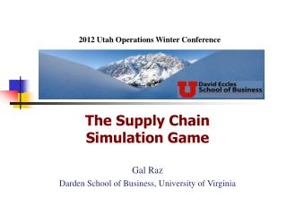 The Supply Chain Simulation Game Gal Raz Darden School of Business, University of Virginia