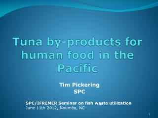 Tuna by-products for human food in the Pacific