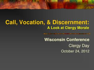 Call, Vocation,  & Discernment:  A Look at Clergy Morale