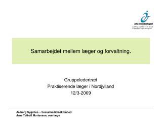 Samarbejdet mellem læger og forvaltning.