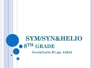 SYM/SYN&HELIO 8 TH  grade