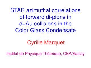 STAR azimuthal correlations of forward di-pions in d+Au collisions in the Color Glass Condensate