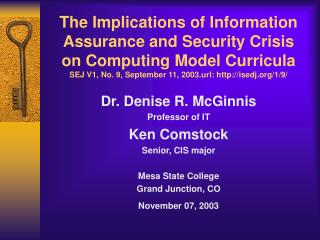 Dr. Denise R. McGinnis Professor of IT Ken Comstock Senior, CIS major Mesa State College