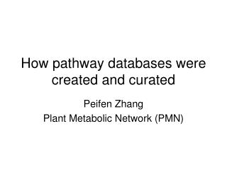 How pathway databases were created and curated