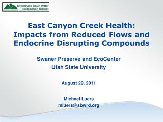 East Canyon Creek Health: Impacts from Reduced Flows and Endocrine Disrupting Compounds