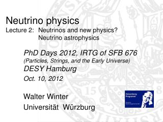 Neutrino physics Lecture 2: 	Neutrinos and new physics?  		Neutrino astrophysics