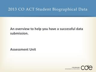 2013 CO ACT Student Biographical Data