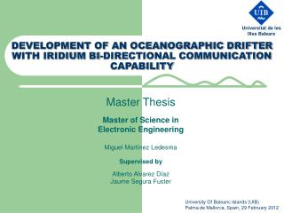 DEVELOPMENT OF AN OCEANOGRAPHIC DRIFTER WITH IRIDIUM BI-DIRECTIONAL COMMUNICATION CAPABILITY