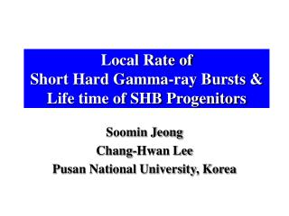 Local Rate of  Short Hard Gamma-ray Bursts &  Life time of SHB Progenitors