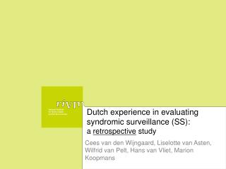 Dutch experience in evaluating syndromic surveillance (SS):  a  retrospective  study