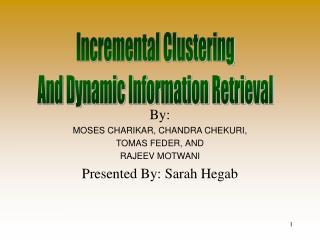 By: MOSES CHARIKAR, CHANDRA CHEKURI,  TOMAS FEDER,  AND RAJEEV MOTWANI Presented By: Sarah Hegab