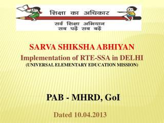 SARVA SHIKSHA ABHIYAN  Implementation of RTE-SSA in DELHI (UNIVERSAL ELEMENTARY EDUCATION MISSION)